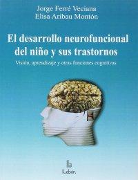 el-desarrollo-neurofuncional-del-nino-y-sus-trastornos