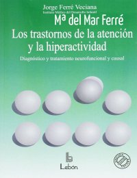 los-trastornos-de-la-atencion-y-de-hiperactividad.-diagnostico-y-tratamiento-neurofuncional-y-causal